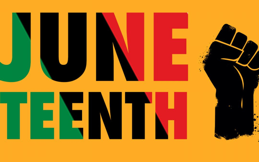 Happy Juneteenth – June 19, 2020