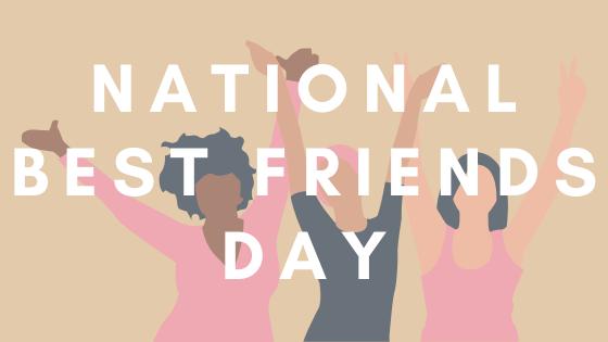 National Best Friends Day – June 8, 2021