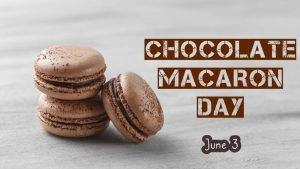 National Chocolate Macaroon Day – June 3, 2021