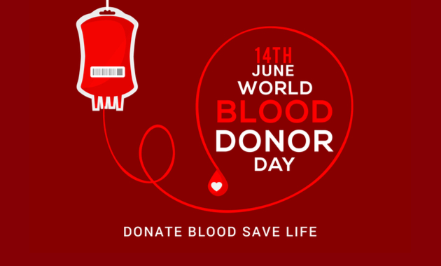 World Blood Donor Day – June 14, 2021