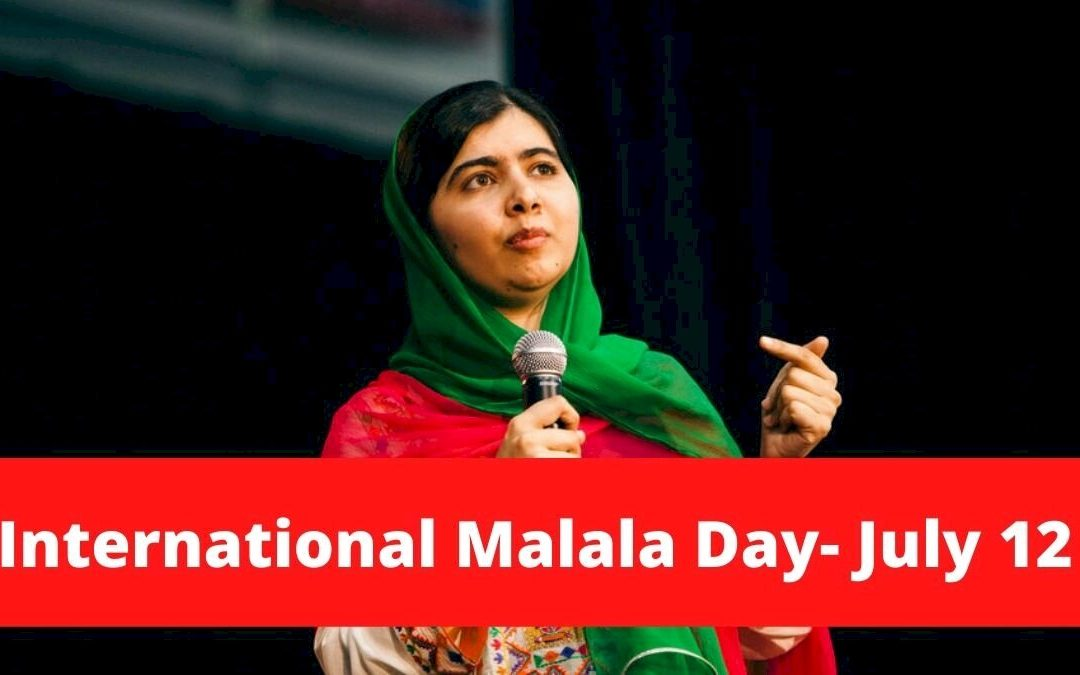 International Malala Day – July 12, 2021