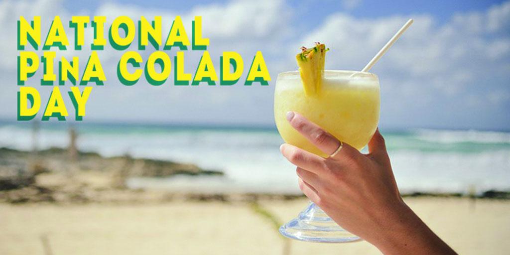 National Pina Colada Day – July 10, 2021