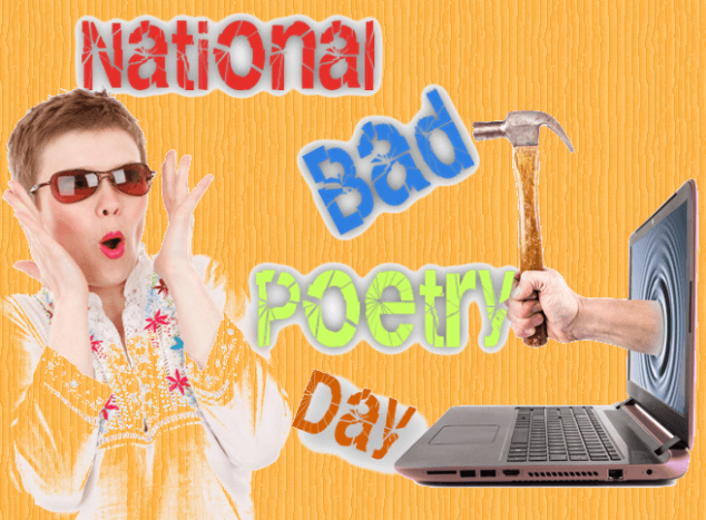 National Bad Poetry Day – August 18, 2021