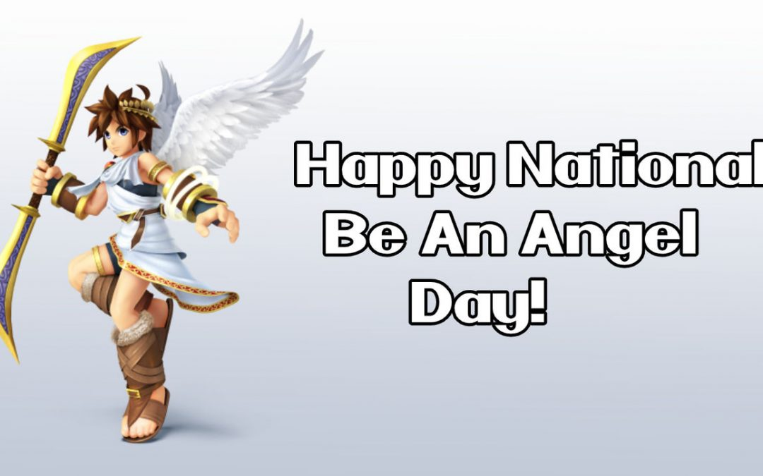 National Be An Angel Day – August 22, 2021
