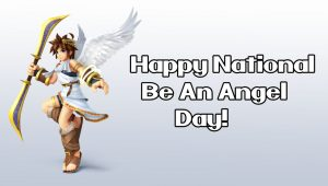 National Be An Angel Day