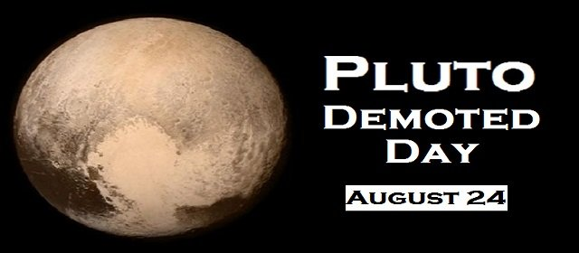 Pluto Demoted Day – August 24, 2021