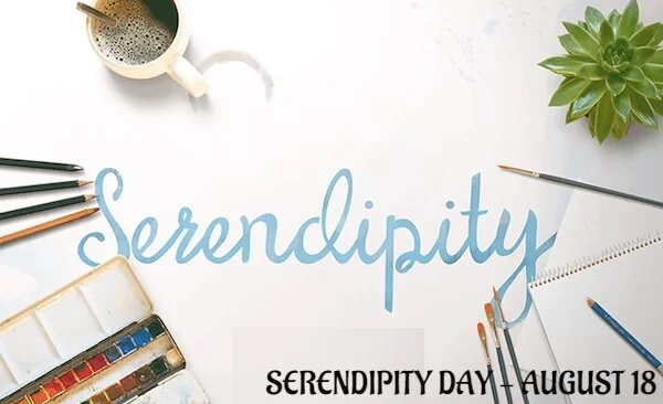 National Serendipity Day – August 18, 2021