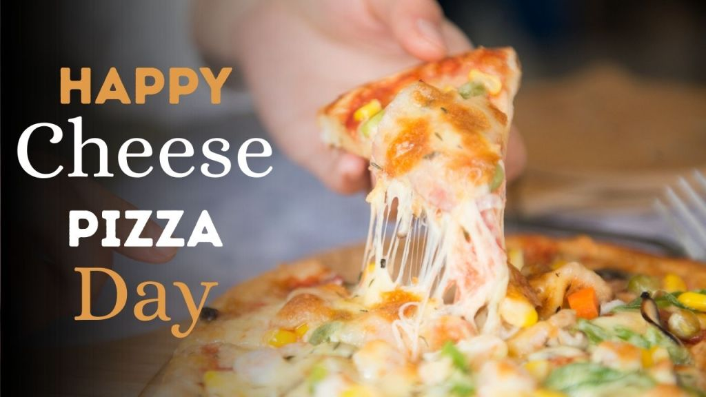National Cheese Pizza Day – September 5, 2021