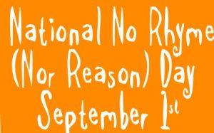 No Rhyme or Reason Day