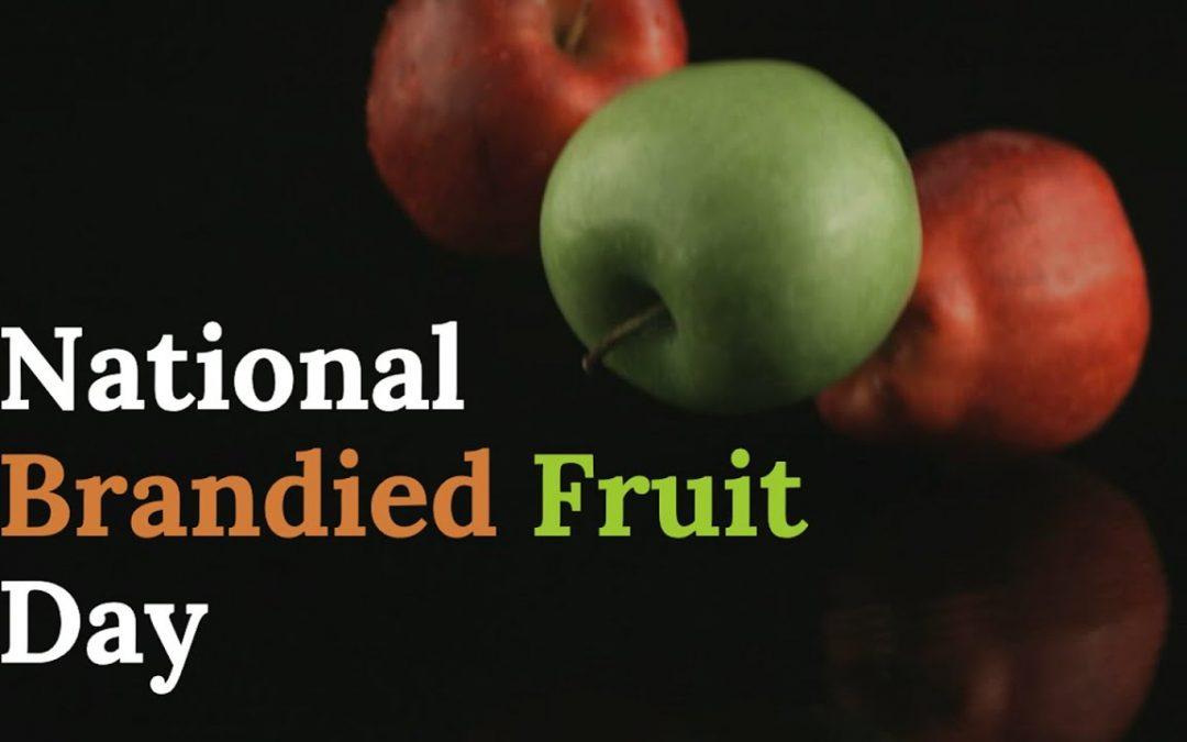 National Brandied Fruit Day – October 20, 2021