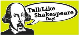National Talk Like Shakespeare Day – April 23, 2021