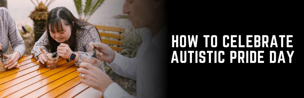 Celebrate Autistic Pride Day