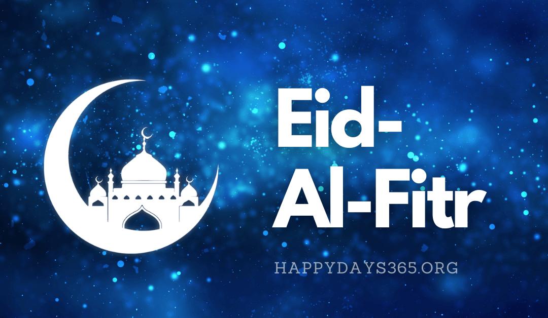 Happy Eid-Al-Fitr – May 13-14, 2021