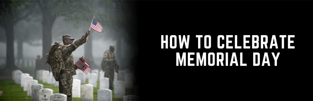 How to Celebrate Memorial day