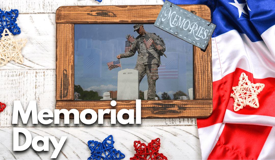 Memorial Day – May 30, 2022