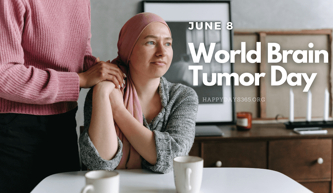 World Brain Tumor Day – June 8, 2021