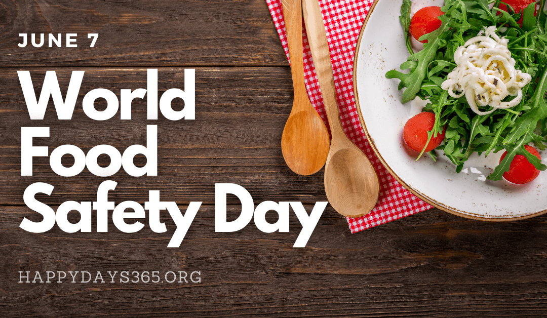 World Food Safety Day – June 7, 2021