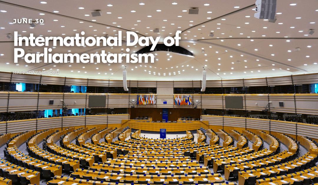 International Day of Parliamentarism – June 30, 2021