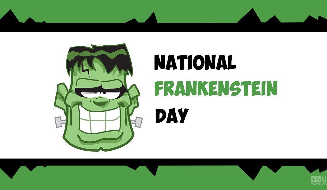 National Frankenstein Day – August 30, 2021